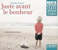 Juste Avant le Bonheur (Intégrale MP3), Lu par Marie-Eve Dufresne