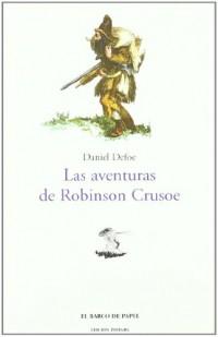 Aventuras De Robinson Crusoe/ The Life and Strange Surprising Adventures of Robinson Crusoe, 1719