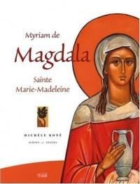 Myriam de Magdala : Sainte Marie-Madeleine