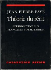 Theorie du recit;: Introduction aux langages totalitaires. Critique de la raison, l'economie narrative (Collection Savoir) (French Edition)