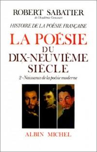Histoire de la poésie française, volume 5-2 : La Poésie du XIXe siècle : Naissance de la poésie moderne