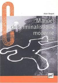 Manuel de criminalistique moderne : La science et la recherche de la preuve