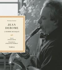 Jean Derome l'Homme Musique