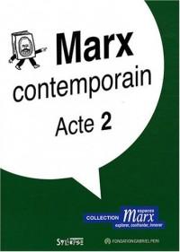 Marx contemporain : Acte 2