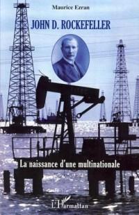 John D. Rockefeller : La naissance d'une multinationale