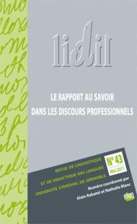 LIDIL, N° 43, Mai 2011 : Le rapport au savoir dans les discours professionnels