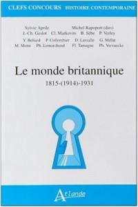 Le monde britannique : 1815-(1914)-1931