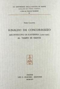 Rinaldo Da Concorrezzo Arcivescovo Di Ravenna (1303-1321) Al Tempo Di Dante