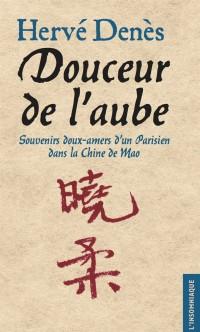 Douceur de l'aube : Souvenirs doux-amers d'un Parisien dans la Chine de Mao