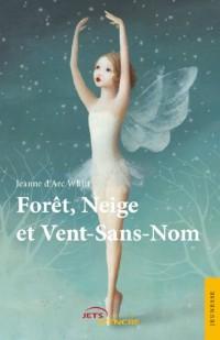 Forêt, Neige et Vent-Sans-Nom