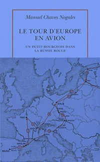 Le tour d'Europe en avion: Un petit-bourgeois dans la Russie rouge
