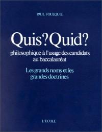 Quis ? Quid ? Philosophique à l'usage des candidats au baccalauréat : Les Grands Noms et les Grandes Doctrines
