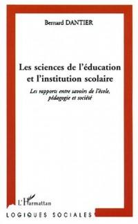 Les sciences de l'education et l'instituion scolaire. les rapports entre sa