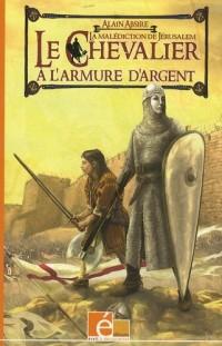 Le chevalier à l'armure d'argent, Tome 1 : La malédiction de Jérusalem