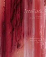 Anne Slacik, Présences. Je suis là où je vois. Peinture 2010-2014