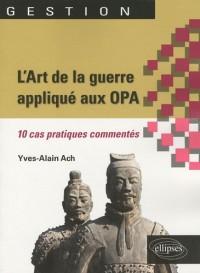 L'Art de la guerre appliqué aux OPA : 10 cas pratiques commentés