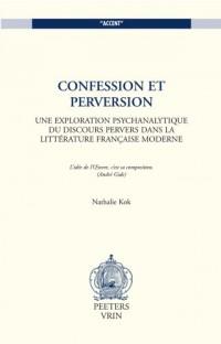 Confession et perversion. Une exploration psychanalytique du discours pervers dans la littérature francaise moderne
