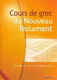 Cours de grec du Nouveau Testament 2ème édition revue et augmentée avec corrigé des exercices