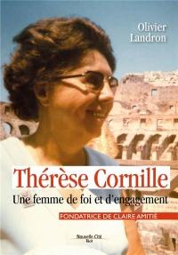 Thérèse Cornille, fondatrice de Claire Amitié : Une femme de foi et d'engagement