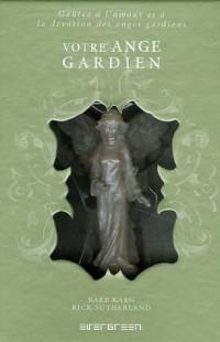 Votre ange gardien : Goûtez à l'amour et à la dévotion des anges gardiens