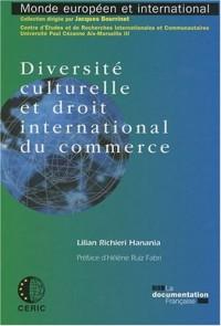 Diversité culturelle et droit international du commerce