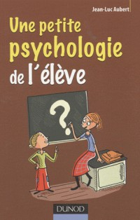 Une petite psychologie de l'élève