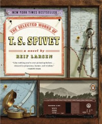 The Selected Works of T. S. Spivet Larsen, Reif ( Author ) Apr-27-2010 Paperback