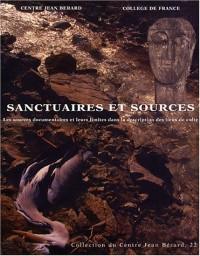 Sanctuaires et sources dans l'Antiquité : Les sources documentaires et leurs limites dans la description des lieux de culte