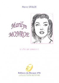 Marilyn Monroe : La star absolue