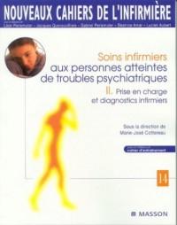 Soins infirmiers aux personnes atteintes de troubles psychiatriques : Tome 2, Prise en charge et diagnostics infirmiers