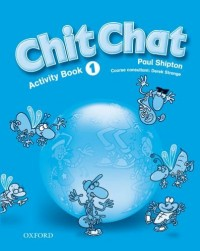 Chit Chat 1 : Activity Book