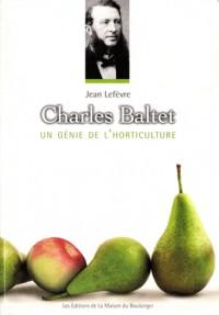 Charles Baltet, un Génie de l'Horticulture