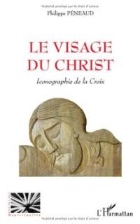 Le visage du Christ : Iconographie de la Croix