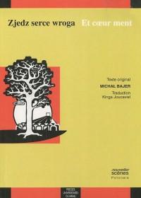 Zjedz serce wroga / Et coeur ment : Edition bilingue français-polonais