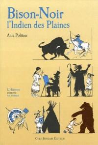 Bison-Noir : L'Indien des Plaines