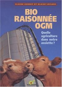 Bio raisonnée OGM : Quelle agriculture dans notre assiette ?