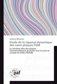 Etude de la réponse dynamique des nano plaques FGM: La vibration libre des plaques fonctionnellement graduées avec la prise en compte de l'effet d'échelle