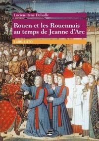 Rouen et les rouennais au temps de Jeanne d'Arc, 1400-1470