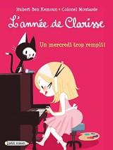 L'année de Clarisse - Un mercredi trop rempli ! [Poche]