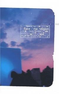 Rave/ma religion. Avec CD audio
