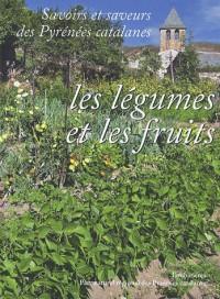 Savoirs et saveurs des Pyrénées catalanes : Les légumes et les fruits