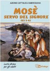 Mosè servo del Signore (Es 2-6). Lectio divina per adulti