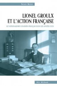 Lionel Groulx et l Action Française