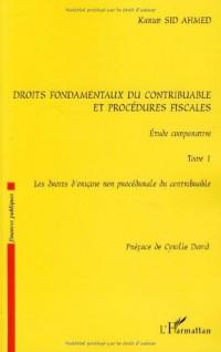 Droits fondamentaux du contribuable et procédures fiscales : étude comparative : Tome 1, Les droits d'origine non procédurale du contribuable