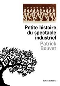 Petite histoire du spectacle industriel