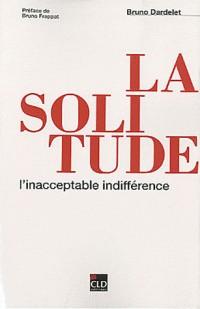 La solitude, l'inacceptable indifférence