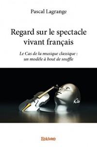 Regard Sur le Spectacle Vivant Français