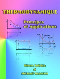 Thermodynamique: Principes Et Applications