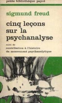 Cinq lecons sur la psychanalyse suivi de contribution à l'histoire du mouvement psychanalytique