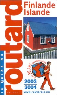 Guide du Routard : Finlande - Islande 2003/2004
